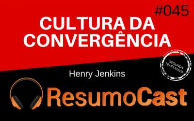 Cultura da Convergência – Henry Jenkins | T2#045