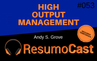 High Output Management – Andy S. Grove | T2#053