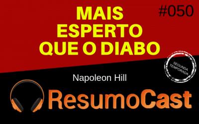 Mais Esperto Que o Diabo – Napoleon Hill | T2#050