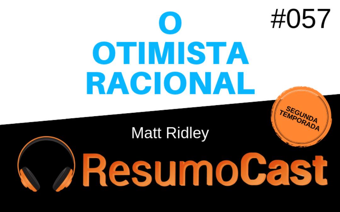 O Otimista Racional – Matt Ridley | T2#057