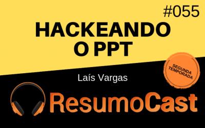 Hackeando o PPT – Laís Vargas | T2#055