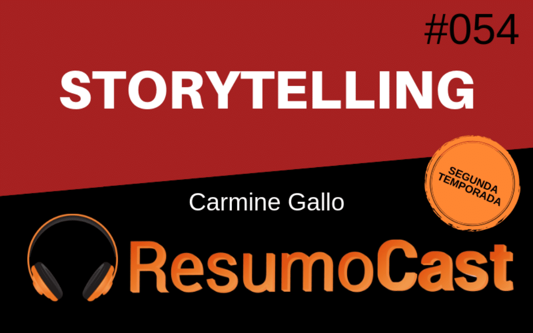 Storytelling – Carmine Gallo | T2#054