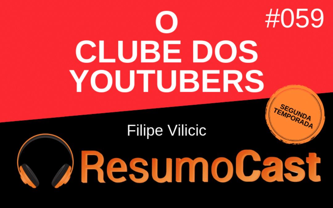 O Clube dos YouTubers – Filipe Vilicic | T2#059