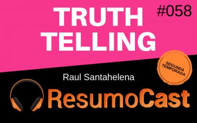 Truthtelling – Raul Santahelena | T2#058