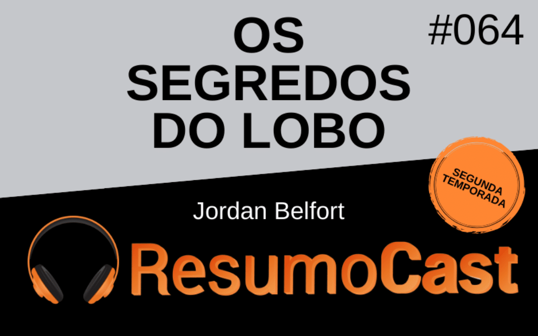 Os Segredos do Lobo – Jordan Belfort | T2#064