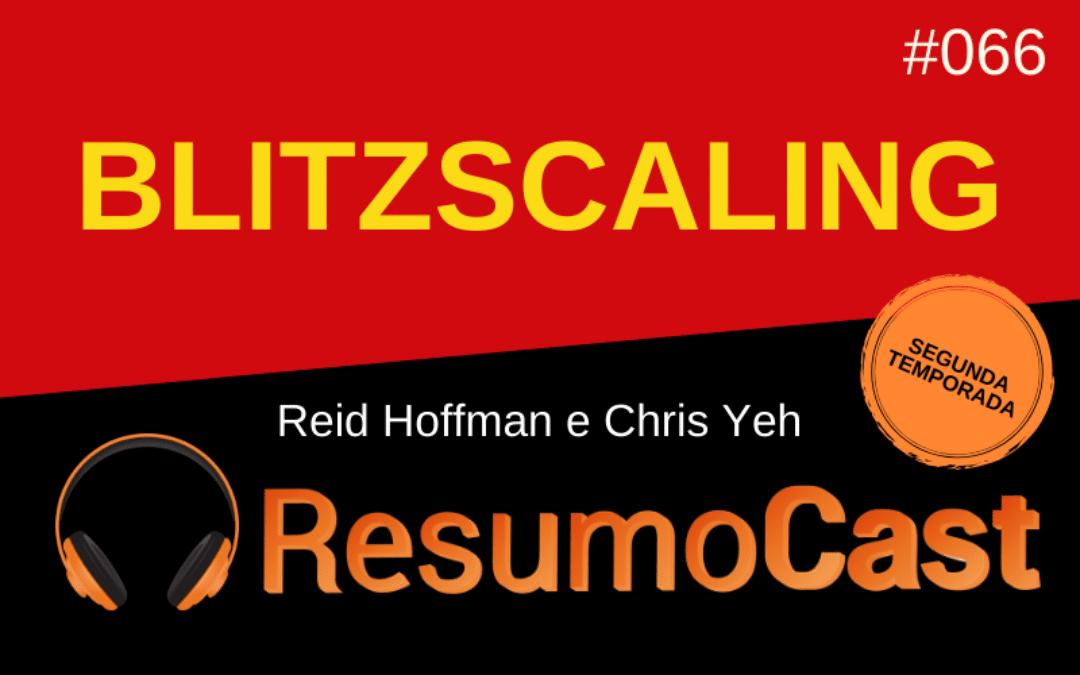 Blitzscaling – Reid Hoffman e Chris Yeh | T2#066