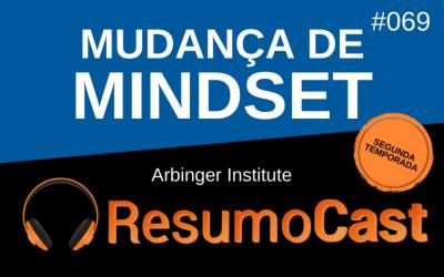 Mudança de Mindset – The Arbinger Institute | T2#069
