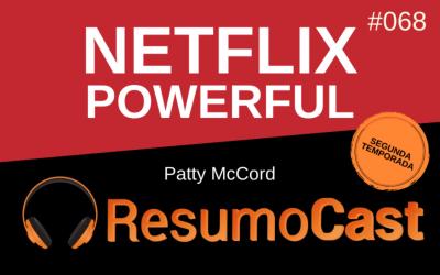Netflix Powerful – Patty McCord | T2#068