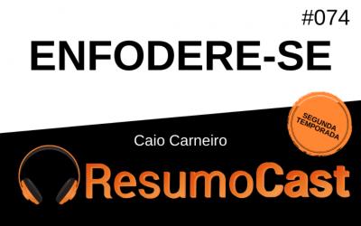 Enfodere-se – Caio Carneiro | T2#074