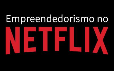 3 filmes de empreendedorismo no Netflix que você precisa assistir