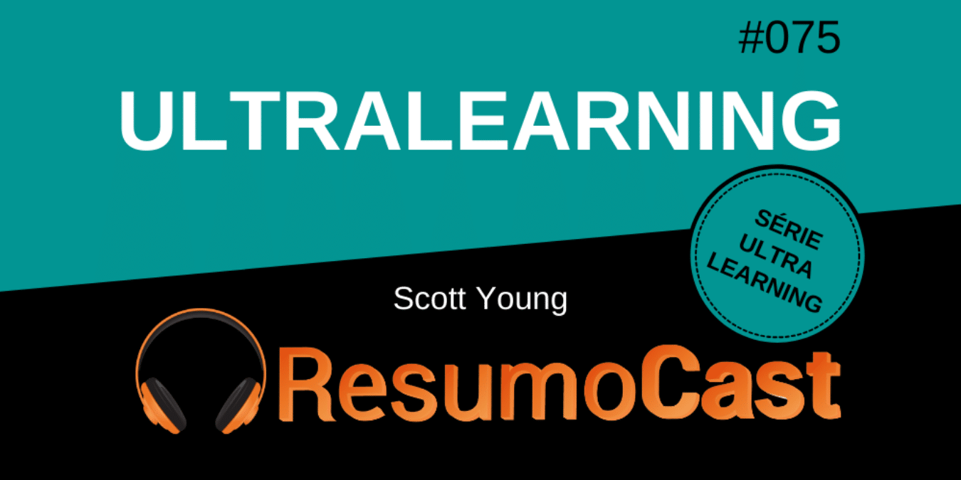 Resumo do livro Ultralearning, de Scott Young