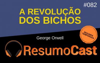 A Revolução dos Bichos – George Orwell | T2#082