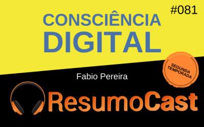 Consciência Digital – Fabio Pereira | T2#081