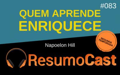 Quem Aprende Enriquece – Napoleon Hill | T2#083