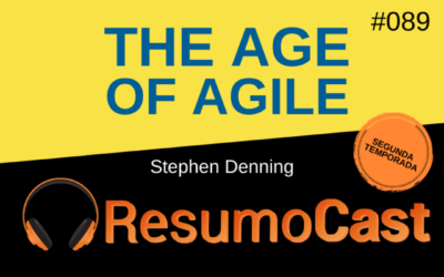 The Age of Agile – Stephen Denning | T2#089