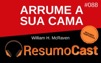 Arrume a Sua Cama – William H. McRaven | T2#088