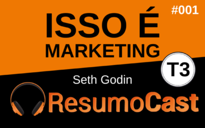 Isso é Marketing – Seth Godin | T3#001