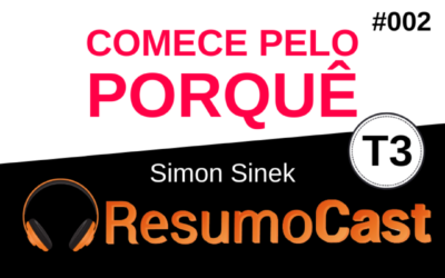 Comece Pelo Porquê – Simon Sinek | T3#002