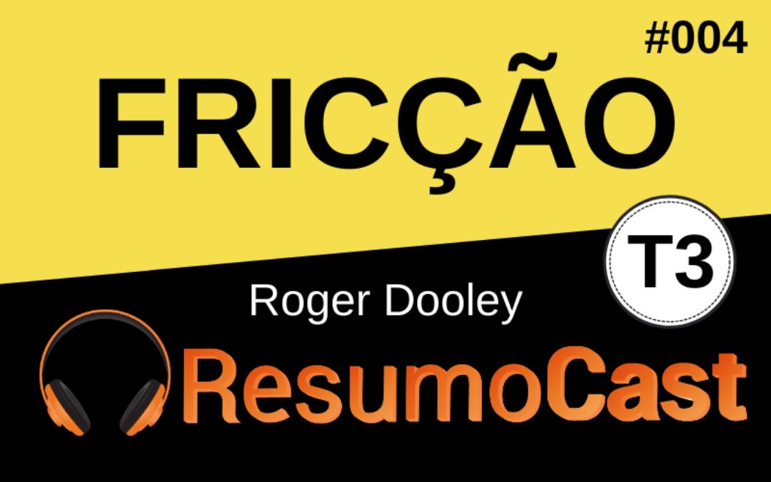Resumo do livro Friction (Fricção) de Roger Dooley