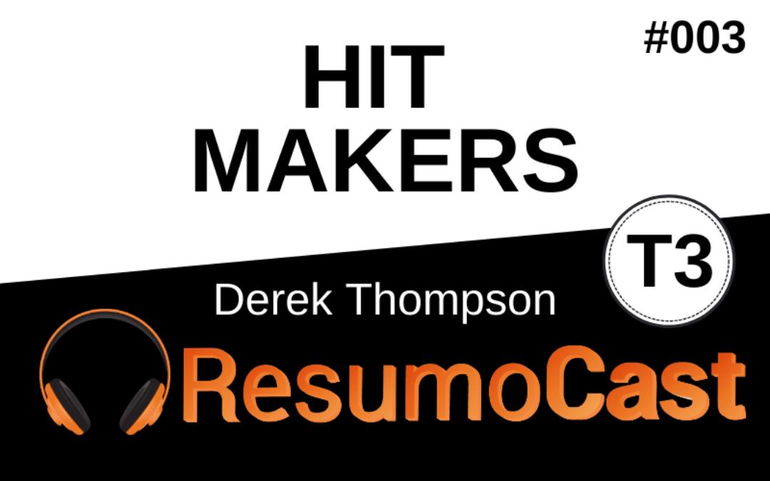 Resumo do livro Hit Makers, de Derek Thompson