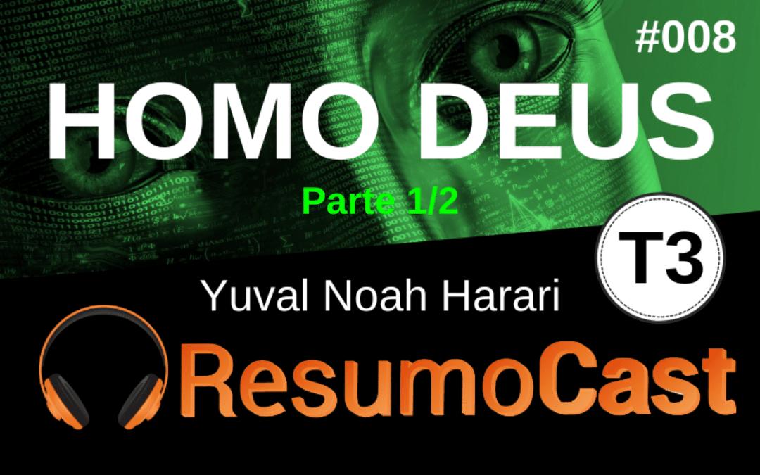 Homo Deus – Yuval Noah Harari (parte 1/2) | T3#008