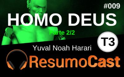 Homo Deus – Yuval Noah Harari (parte 2/2 + BÔNUS) | T3#008