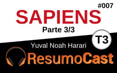 Sapiens (parte 3/3) – Yuval Noah Harari | T3#007