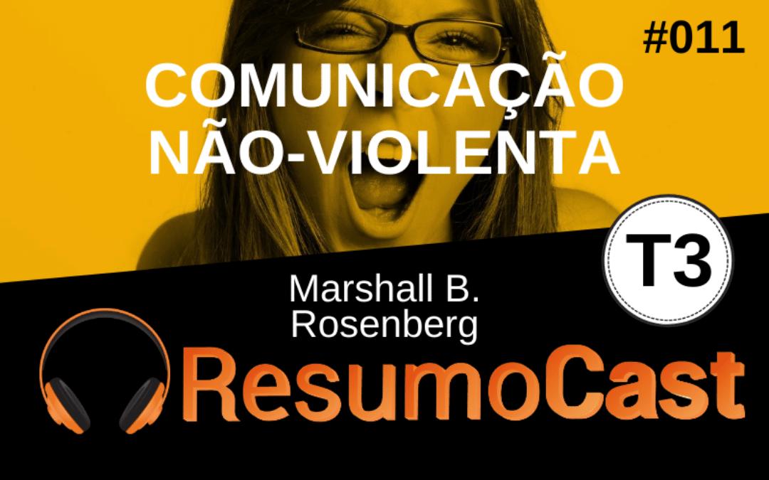 Resumo do livro Comunicação Não-Violenta - Marshall B. Rosenberg