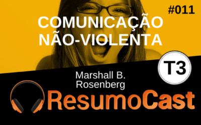 Comunicação Não-Violenta – Marshall B. Rosenberg |T3#011