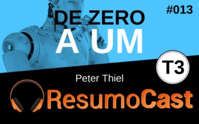 De Zero a Um – Peter Thiel | T3#013