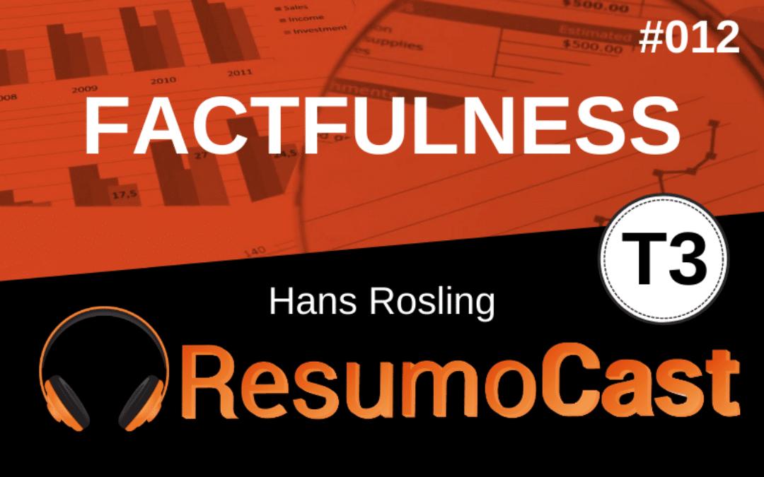 Resumo do livro Factfulness, de Hans Rosling