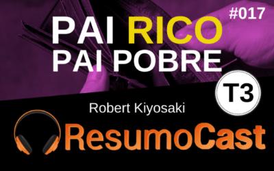 Pai Rico, Pai Pobre – Robert Kiyosaki | T3#017