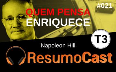 Quem Pensa Enriquece – Napoleon Hill | T3#021