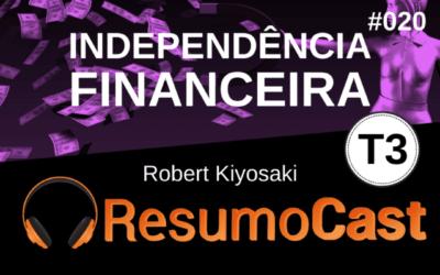 Independência Financeira – Robert Kiyosaki | T3#020
