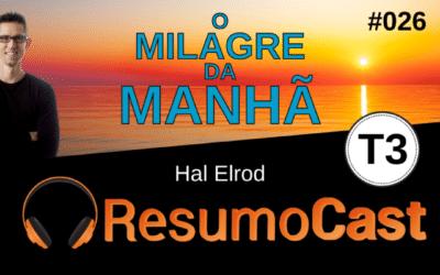 O Milagre da Manhã – Resumo do livro de Hal Elrod | T3#026