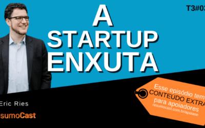 A Startup Enxuta – Eric Ries | T3#030