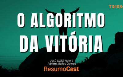 O Algoritmo da Vitória – José Salibi Neto e Adriana Salles Gomes | T3#034