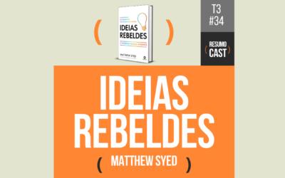 Ideias Rebeldes – Matthew Syed | T3#047
