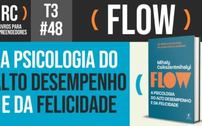 Flow – Mihaly Csikszentmihalyi | T3#048