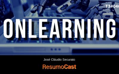 Onlearning – José Cláudio Securato | T3#046