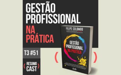 Gestão Profissional na Prática – Filipe Colombo | T3#051