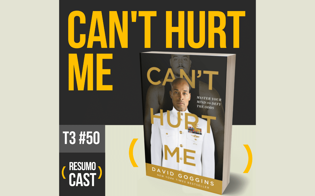 resumo do livro cant hurt me de david goggins