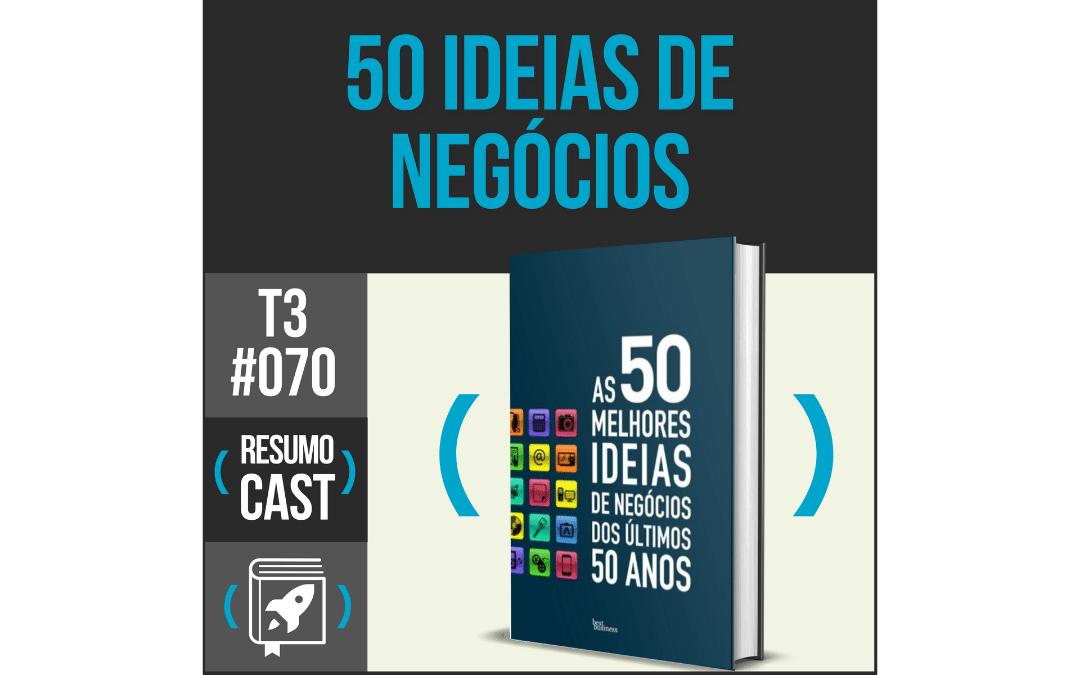 As 50 melhores ideias de negócios dos últimos 50 anos – Ian Wallis   T3#070